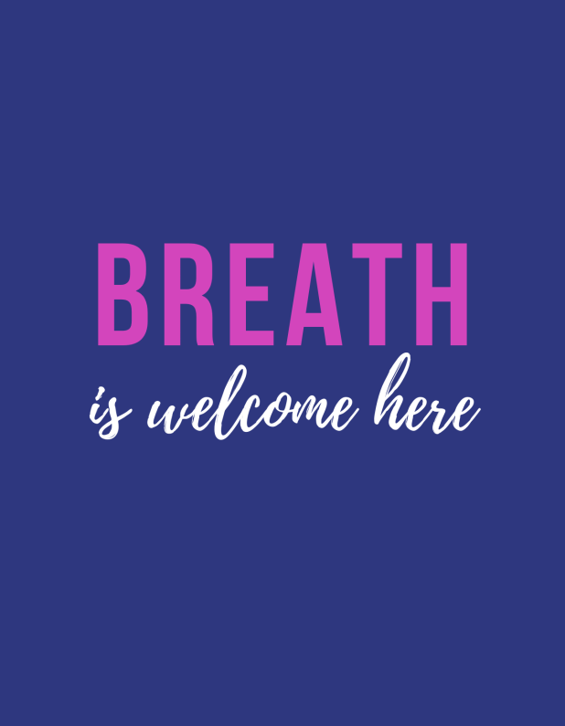 """Breath is welcome here"""